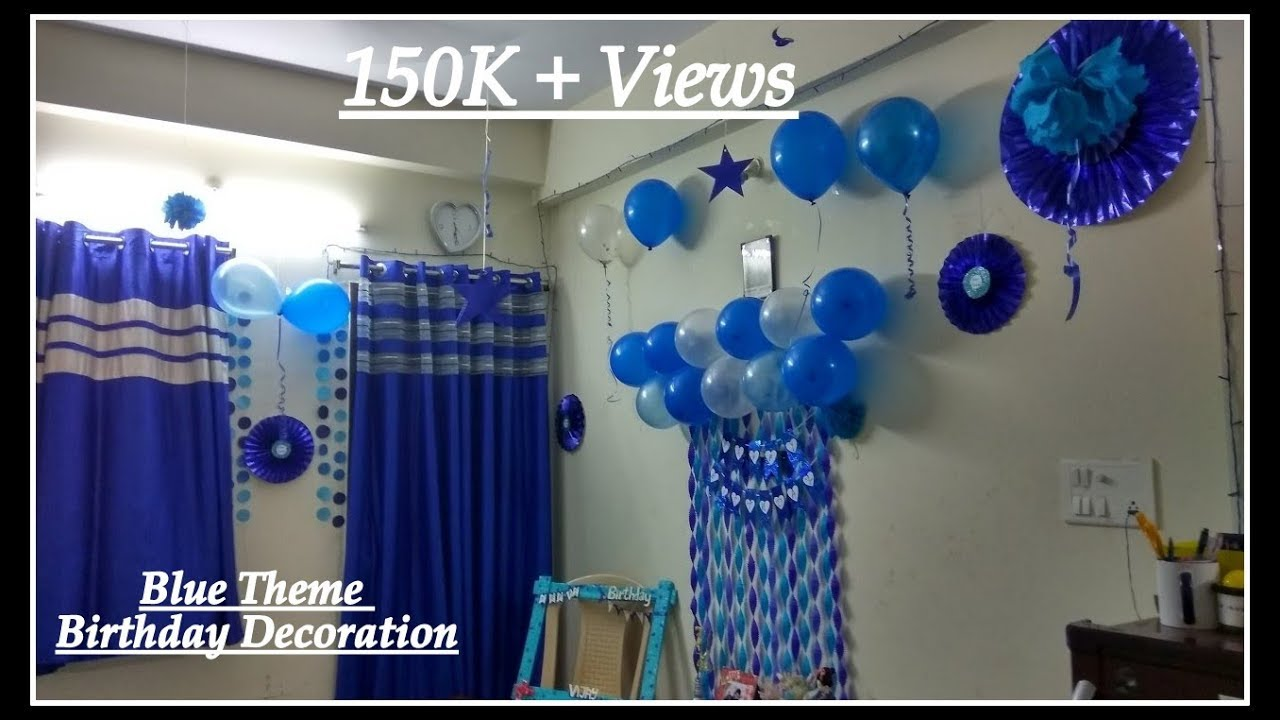 Best Birthday Decorations Ideas At Home Blue Theme Decoration This Month