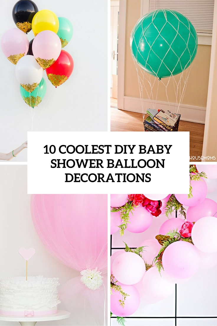 Best 10 Simple Yet Coolest Diy Baby Shower Balloon Decorations This Month