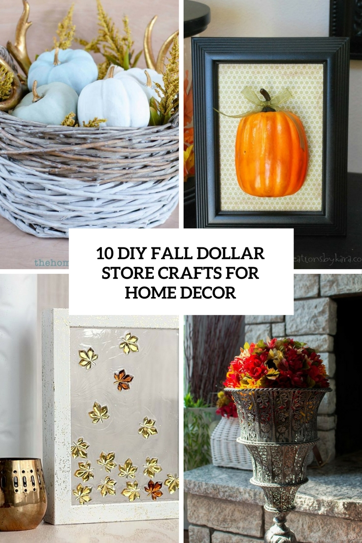 Best 10 Diy Fall Dollar Store Crafts For Home Decor Shelterness This Month