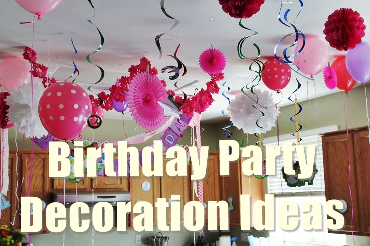 Best 15 Best Birthday Party Decoration Ideas For A Perfect Party This Month