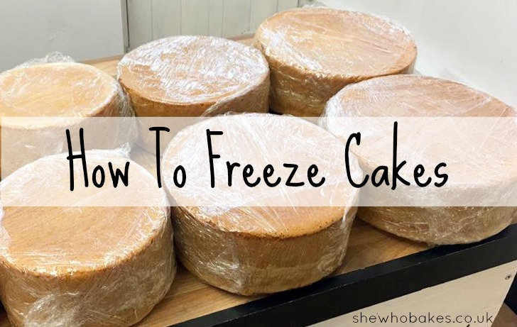 How To Freeze Cakes   She Who Bakes