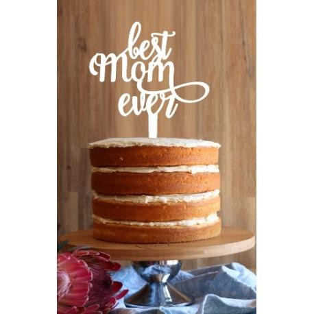 Best Mom Ever Cake Topper