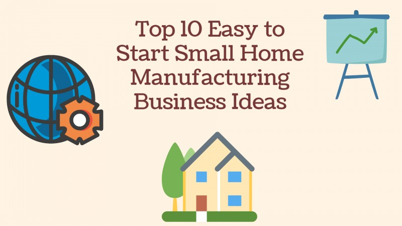 home manufacturing business ideas