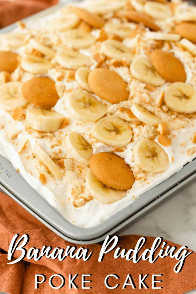 Cake pan with banana pudding poke cake, topped with banana slices and wafer cookies; text label reads: banana pudding poke cake