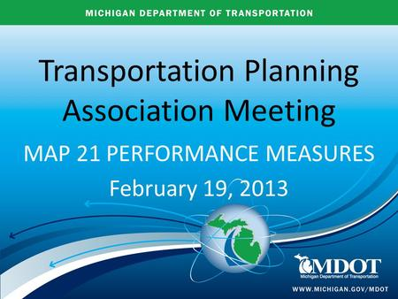 Title Subtitle Meeting Date Office of Transportation Performance     Transportation Planning Association Meeting MAP 21 PERFORMANCE MEASURES  February 19  2013