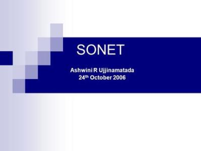 SONET SDH Introduction     What is the Difference Between SONET and     SONET Ashwini R Ujjinamatada 24 th October 2006  What is SONET   SONET  stands for