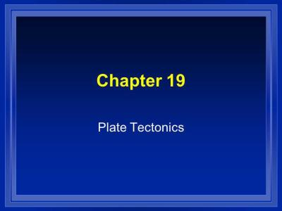 Chapter 19 Plate Tectonics. - ppt video online download