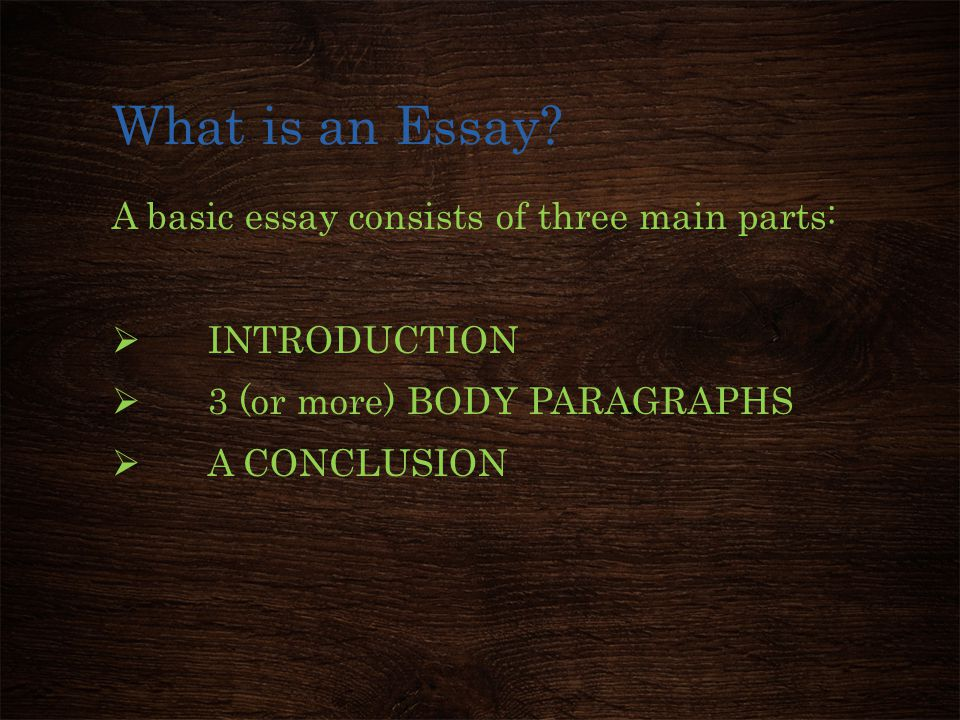 How to Write an Essay Well   ppt download What is an Essay A basic essay consists of three main parts
