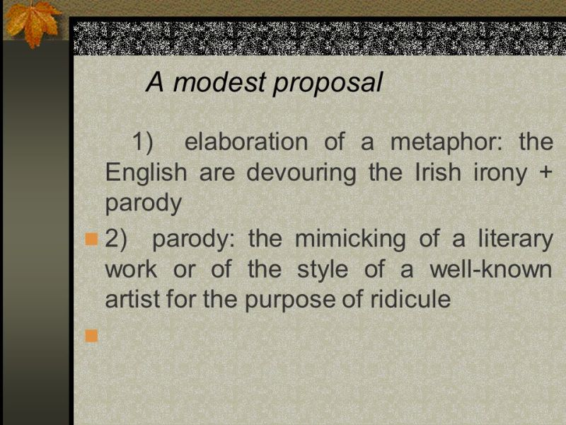 Unit 5 Defoe and Swift Aims of Teachings    ppt video online download A modest proposal 1  elaboration of a metaphor  the English are devouring  the Irish
