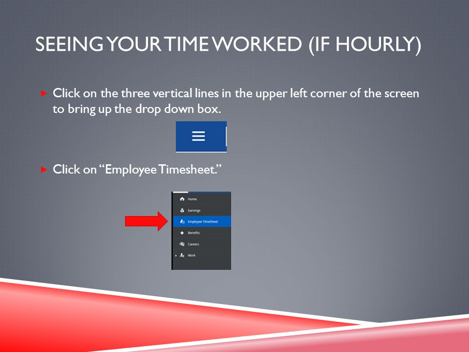 How to navigate and use the Ceridian Dayforce system    ppt video     Seeing your Time Worked  if Hourly