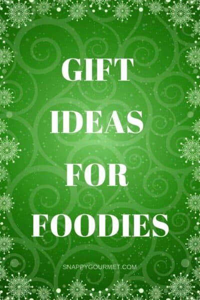 12 Days of Christmas Gift Ideas: gift ideas for foodies including stocking stuffers, gadgets, homemade ideas, and more! SnappyGourmet.com