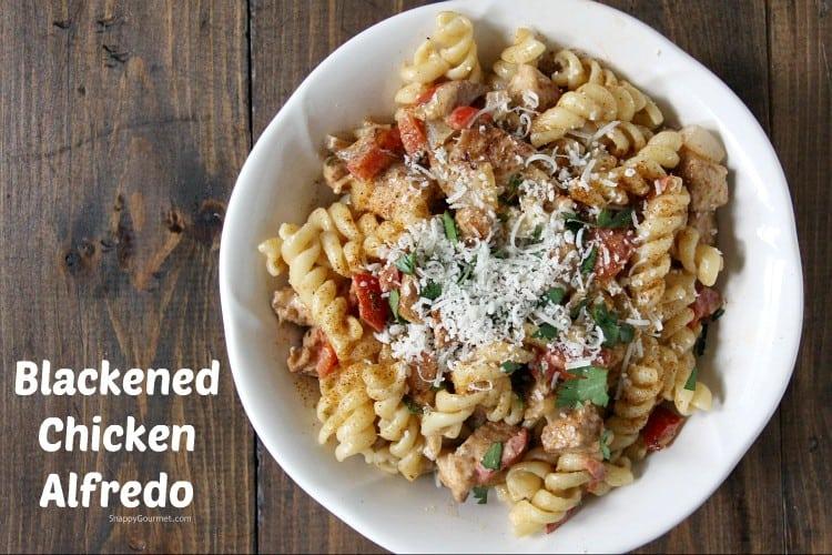Blackened Chicken Alfredo Pasta with homemade alfredo sauce in bowl
