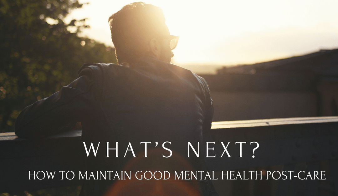 What's next? How to maintain good mental health post-care