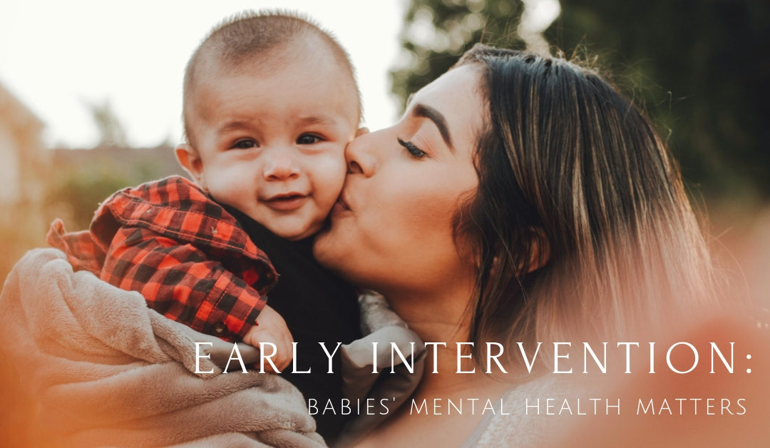 Early intervention: Babies' mental health matters