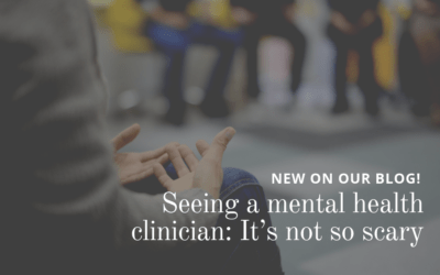 Seeing a mental health clinician: It's not so scary