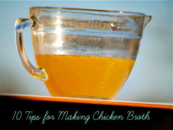 10 tips for making chicken broth by Spinach Tiger