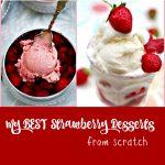 best strawberry dessert recipes from scratch