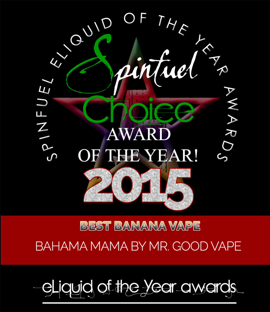 BAHAMA MAMA MR. GOOD VAPE - SPINFUEL CHOICE AWARD 2015