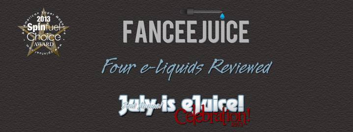 Spinfuel eMagazine Reviews FanceeJuice e-Liquids -