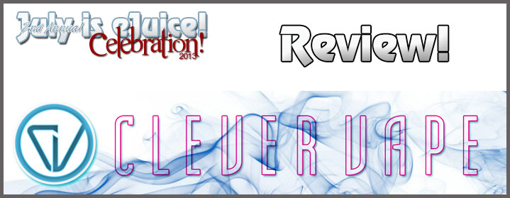 Clevervape e-Liquid Review - Spinfuel's 2nd Annual July is eJuice Month
