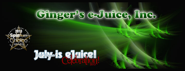 Ginger's eJuice Review for Spinfuel's July is eJuice Month 2013