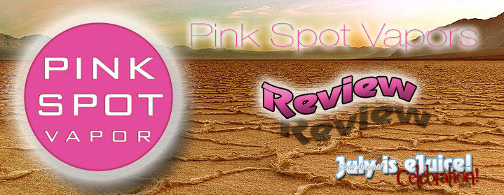 Pink Spot Vapors - Spinfuel July is eJuice Month 2013