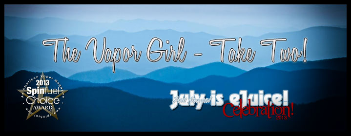 July is eJuice - The Vapor Girl - Take Two