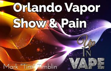 Orlando Vapor Show and Pain - Spinfuel emagazine Tim Timblin