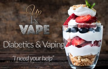 Up in Vape – Diabetics and Vaping