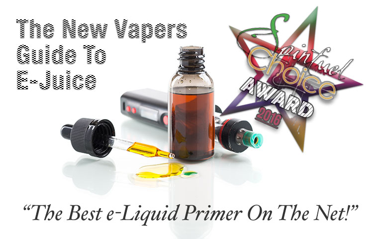 E-Juice and e-Liquid Primer for New Vapers