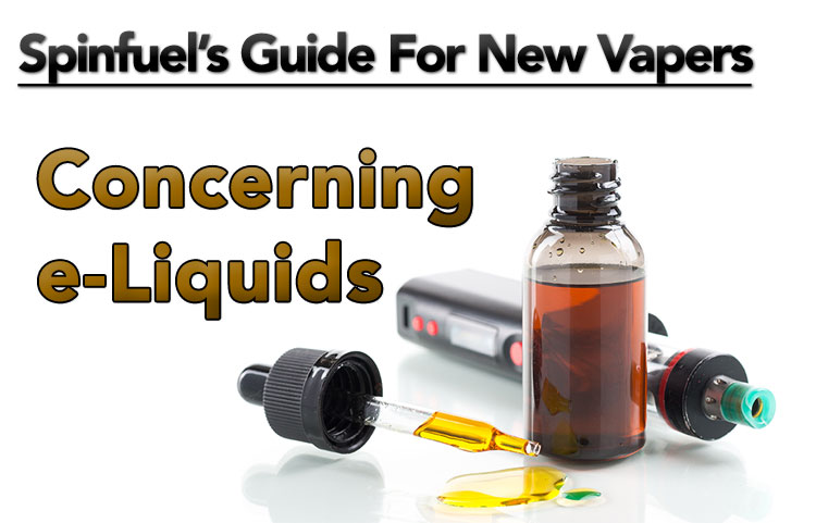 E-LIQUIDS GUIDE FOR NEW VAPERS