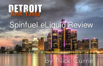 DETROIT ROCK CANDY ELIQUID REVIEW - SPINFUEL EMAGAZINE