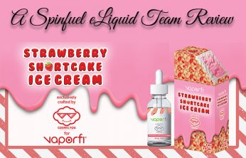 Vaporfi Strawberry Shortcake Ice Cream Crafted by Cosmic Fog – Reviewed by Spinfuel VAPE Magazine