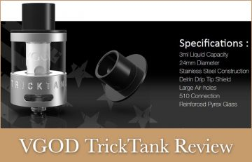 VGOD Trick Tank Review SPINFUEL VAPE MAGAZINE