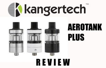 KangerTech Aerotank Plus Review Spinfuel VAPE Magazine
