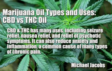 Marijuana Oil Types and Uses: CBD vs THC Oil