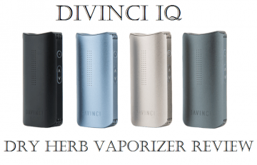 DaVinci IQ Dry Herb Vaporizers Review - Spinfuel VAPE Magazine
