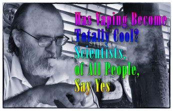 Has Vaping Become Totally Cool? Scientists, of All People, Say Yes