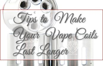 Tips to Make Your Vape Coils Last Longer - Spinfuel VAPE Magazine