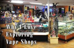 Why I Love Exploring Vape Shops