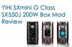 YiHi SXmini G-Class SX550J 200W Box Mod Review - Spinfuel VAPE Magazine