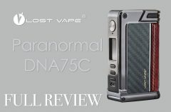 REVIEW: Lost Vape Paranormal DNA75C Box Mod - Spinfuel VAPE Magazine