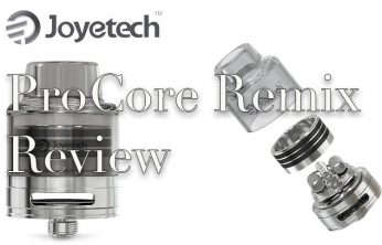 Joyetech ProCore Remix Review – Spinfuel VAPE Magazine