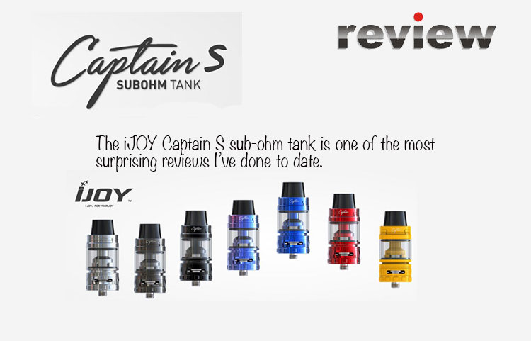iJOY Captain S SUB-OHM TANK Review – SPINFUEL VAPE MAGAZINE