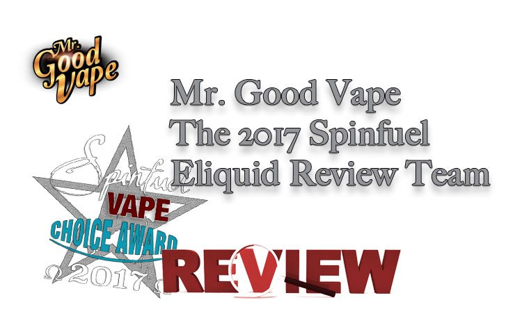 2017 Mr. Good Vape Spinfuel Eliquid Team Review