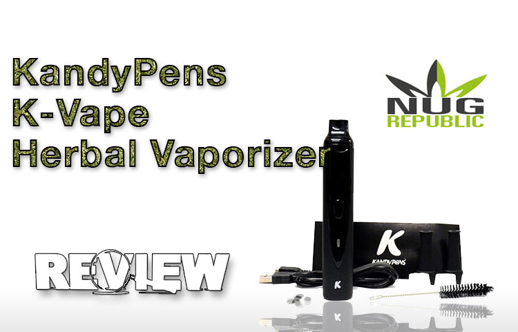 KandyPens K-Vape Herbal Vaporizer – Spinfuel VAPE Review