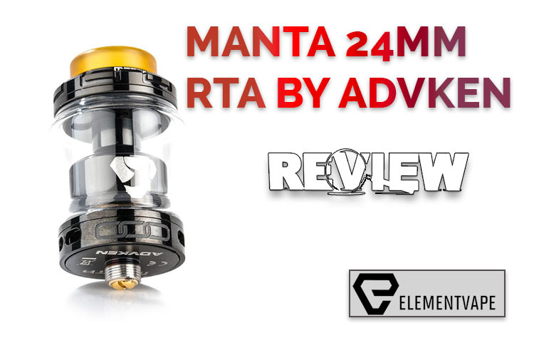 MANTA RTA BY ADVKEN Review- Spinfuel Vape