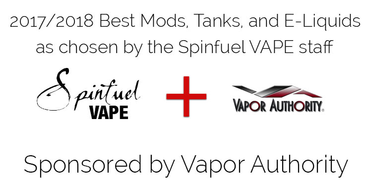 Spinfuel Best VAPE's Best Mods, Tanks, and Eliquids - 2017-2018