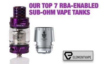 Our Top 7 Spectacular RBA-Enabled Sub-Ohm Tanks - SPINFUEL VAPE