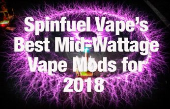 Our Premier Best Mid-Wattage Vape Mods for 2018 – SPINFUEL VAPE